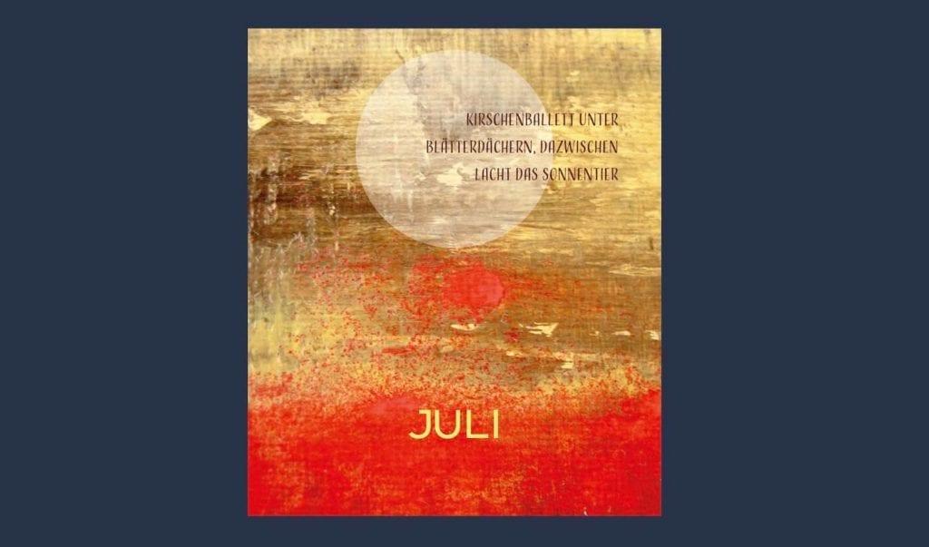 Du siehst das Julibild des Calendariums